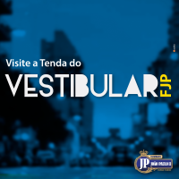 Visite a Tenda do Vestibular FJP